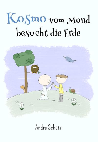 Kosmo vom Mond besucht die Erde - Andre Schütz - Buch